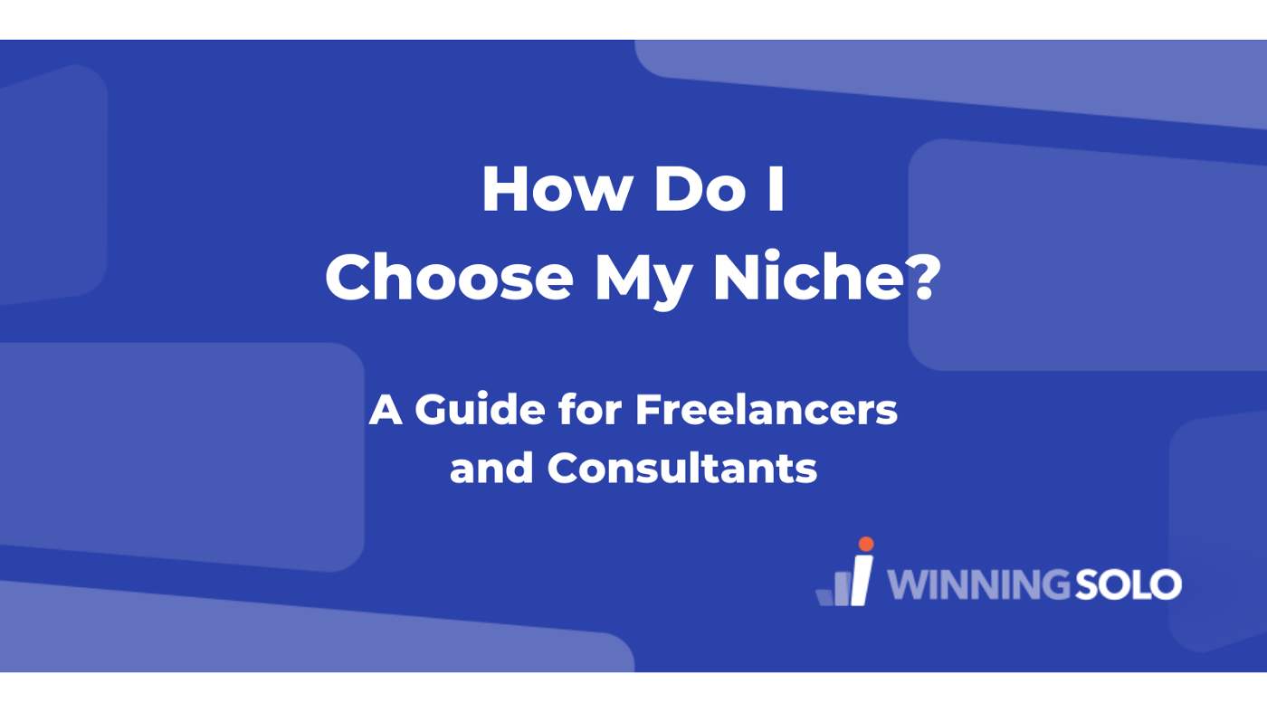 How Do I Choose My Niche? A Guide for Freelancers and Consultants