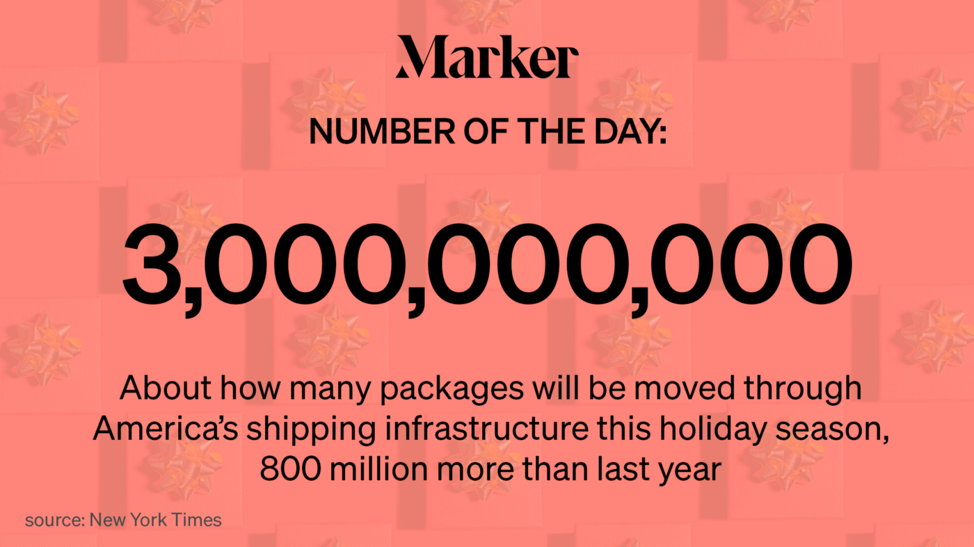3 billion—About how many packages will be moved through America's shipping infrastructure this holiday season.