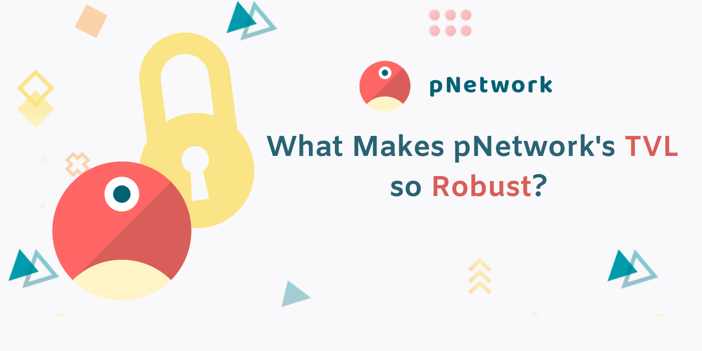 What Makes pNetwork's TVL so Robust?
