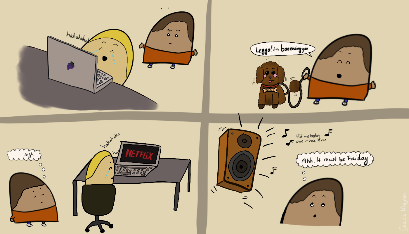 """Top left: two characters, where one is following the sounds of laughter from a coworker at a desk and raises their eyebrow. Bottom left: One character sighs as it observes the other character at the desk laughing because they're watching Netflix. Top right: Character holding a brown poodle saying """"Leggo! I'm borrowing you"""". Bottom right: Speaker box blasting """"Hit me baby one more time"""". The character thinks """"Ah. It must be Friday."""""""