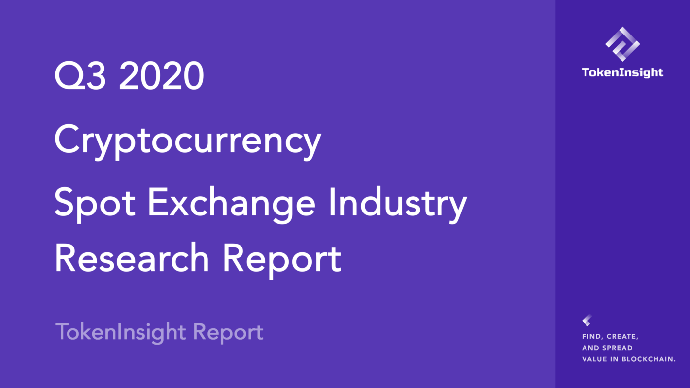2020 Q3 Cryptocurrency Spot Exchange Industry Report | TokenInsight
