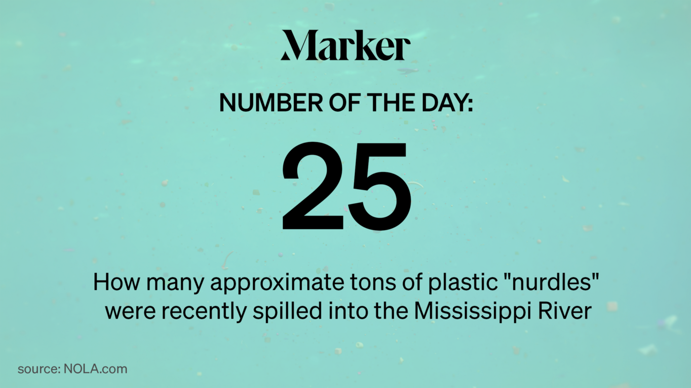 "Number of the Day: 25 — How many approximate tons of plastic ""nurdles"" were recently spilled into the Mississippi River"