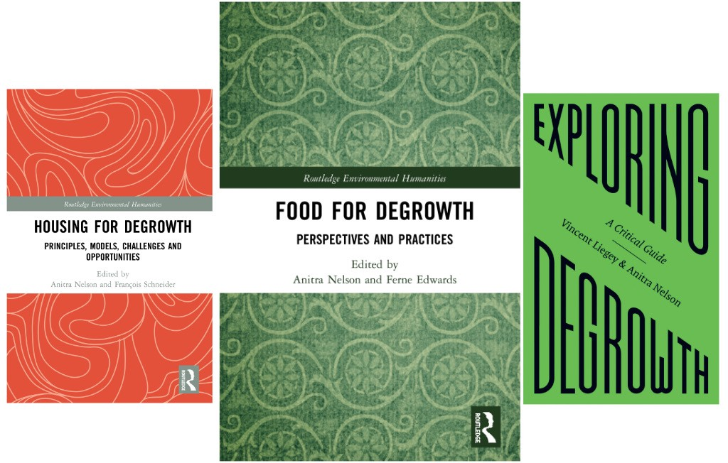 recent contributions to the degrowth debate by Anitra Nelson and co-editors. Food for Degrowth co-edited by Ferne Edwards