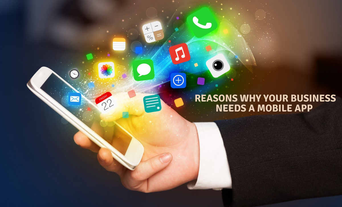 Reasons Why Your Business Needs a Mobile App