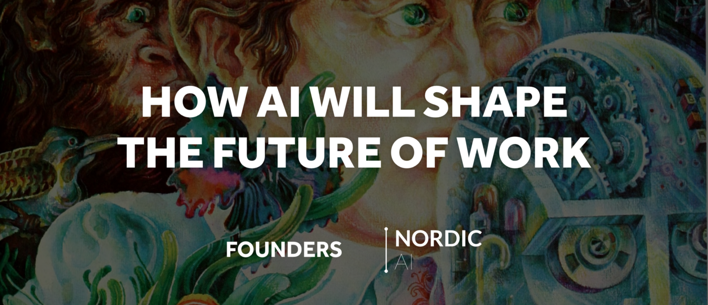 9110d00300c EVENT: How AI Will Shape The Future Of Work - Founders Fieldnotes