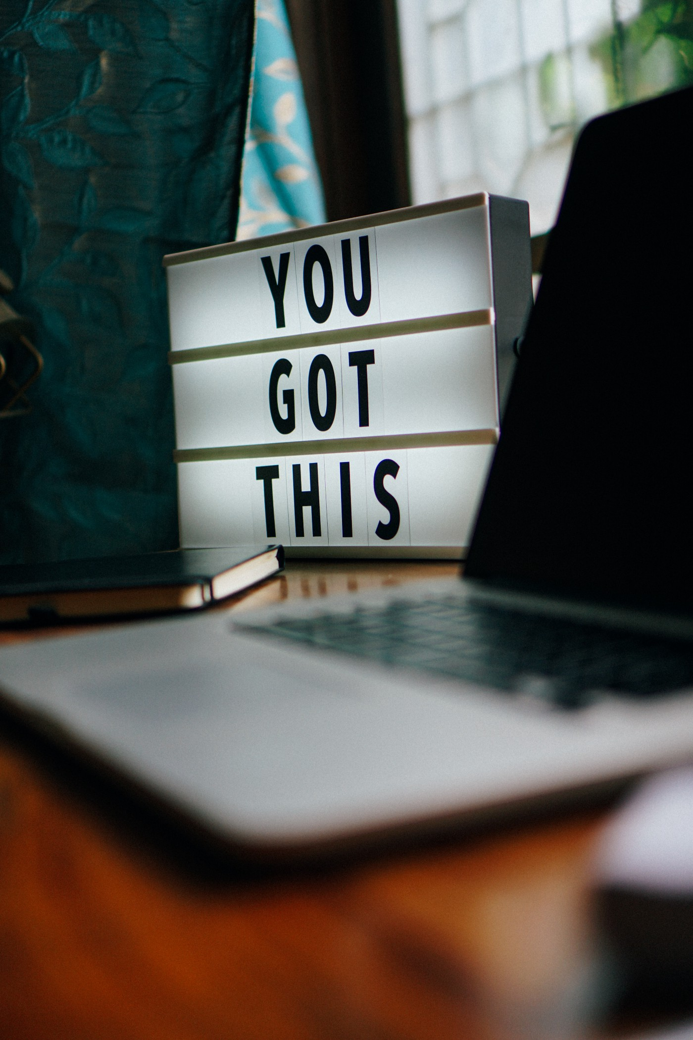"""A sign with """"You Got This"""""""