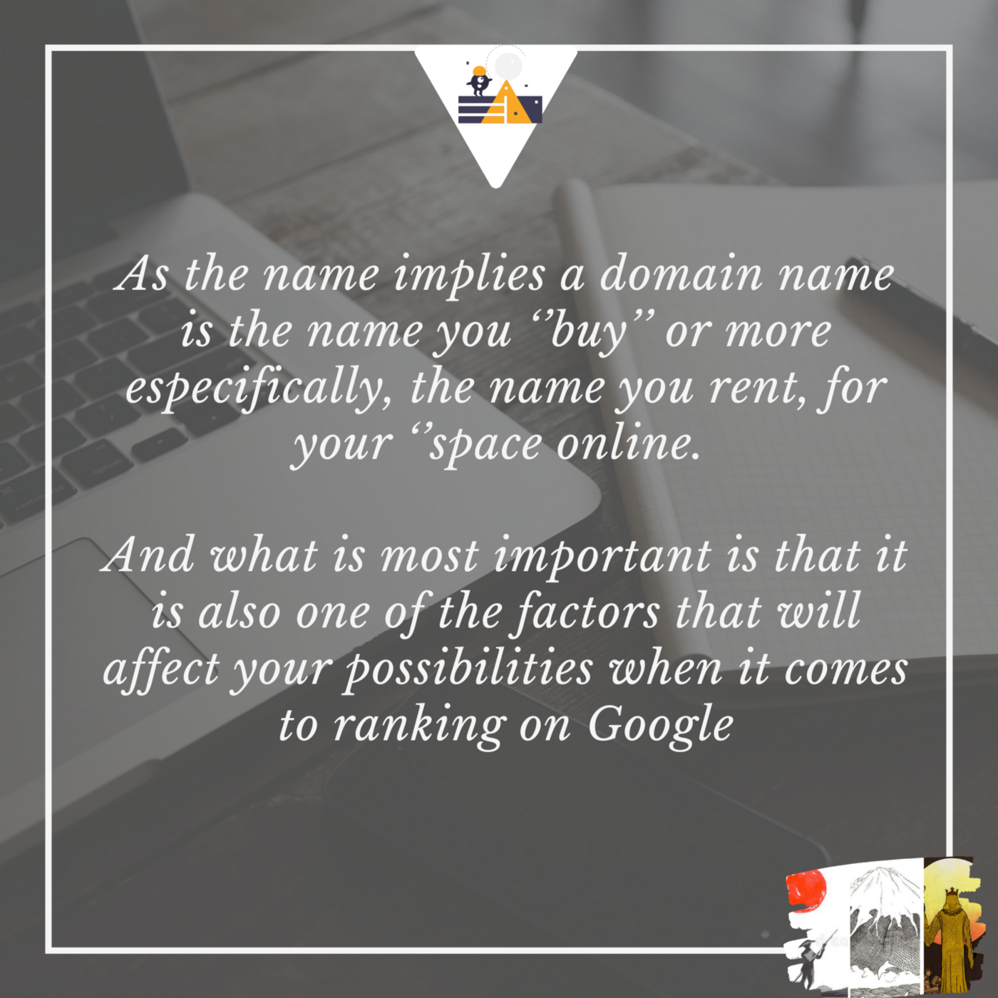 As the name implies a domain name is the name you ''buy'' for your space online. And it can affect your ranking on Google