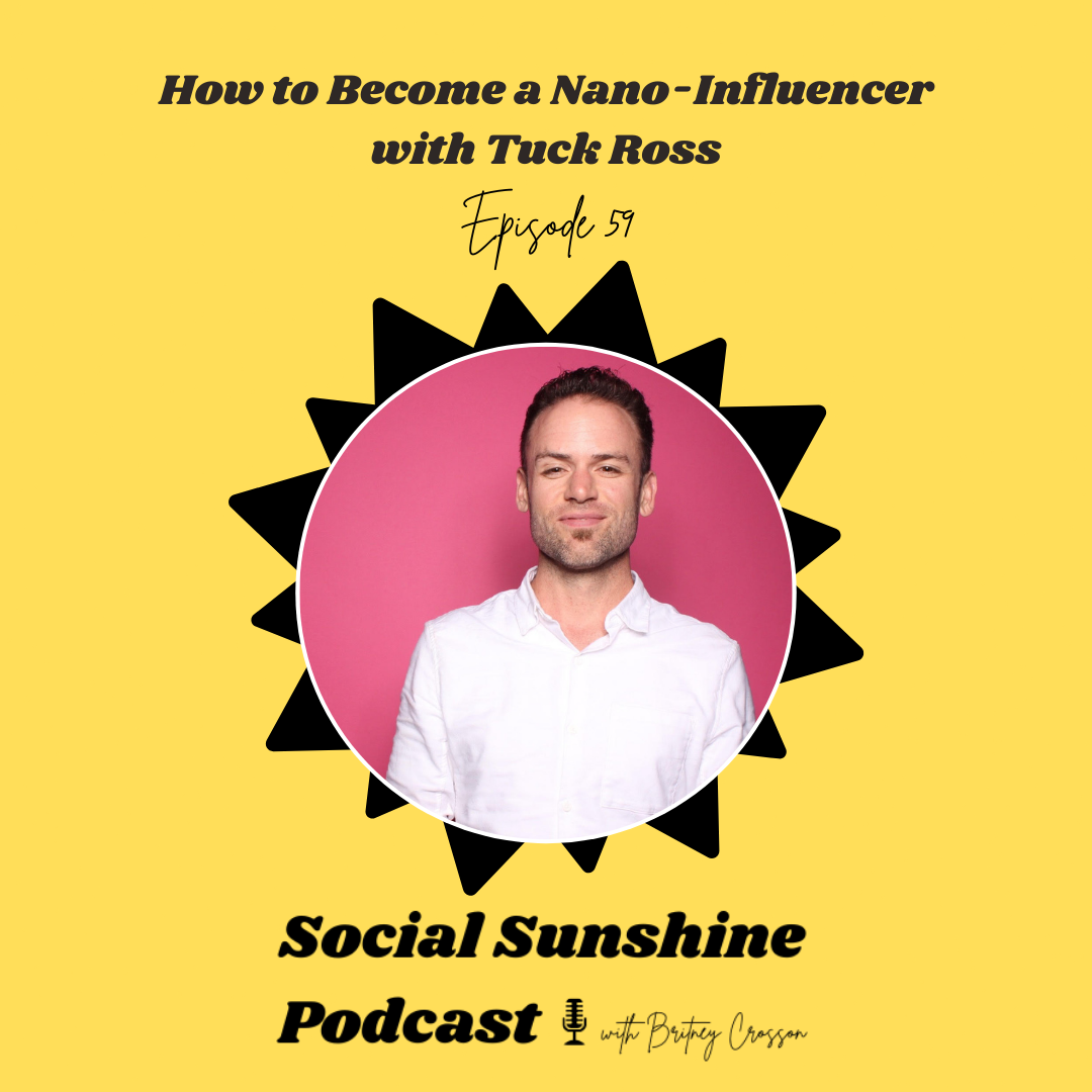 The Social Sunshine Podcast with Britney Crosson and guest Tuck Ross