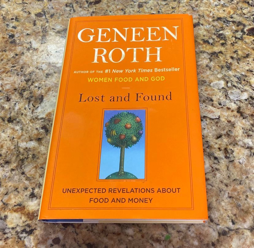 "Geneen Roth's book ""Lost and Found: Unexpected Revelations About Food and Money"" #geneenroth #money #finances #book #selfhelp"