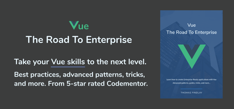 Vue — The Road To Enterprise