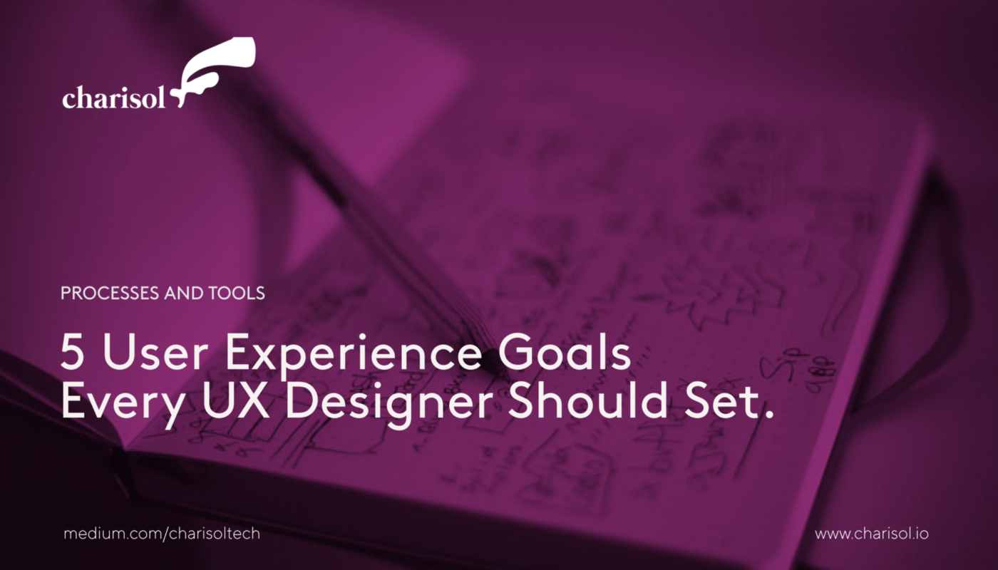 5 User Experience Goals Every UX Designer Should Set