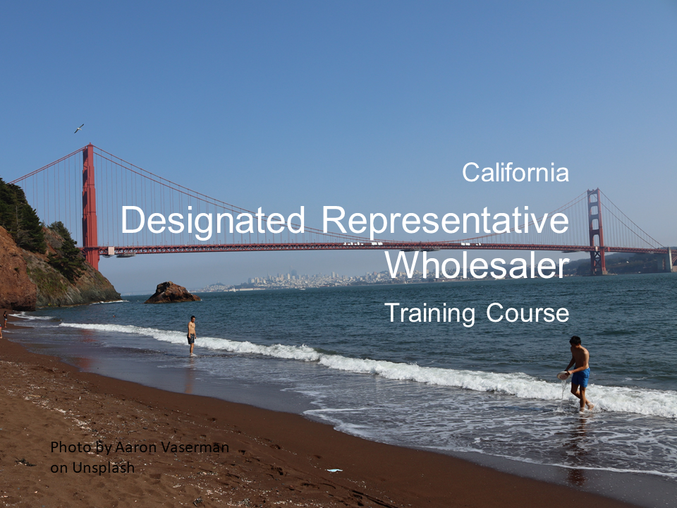 California Designated Representative Wholesaler — online training class accepted by the California State Board of Pharmacy