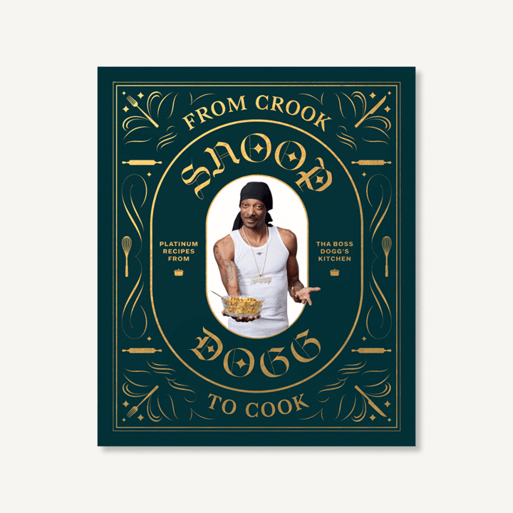 From Crook to Cook: Platinum Recipes from Tha Boss Dogg's Kitchen Book by Snoop Dogg