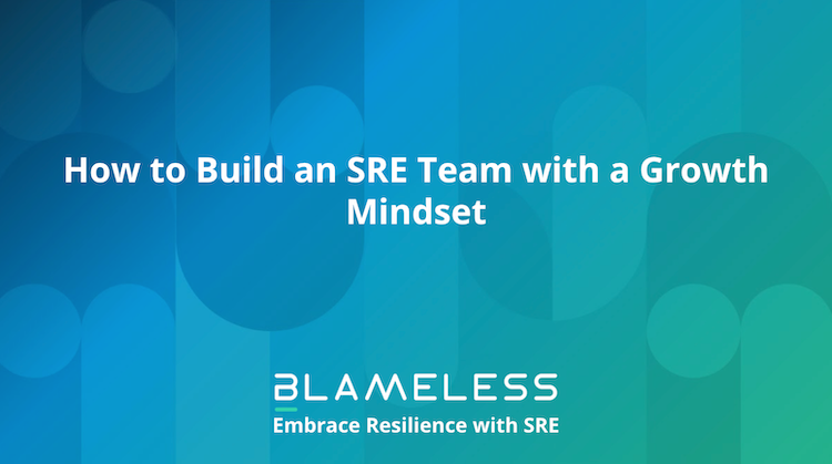 How to Build an SRE Team with a Growth Mindset in white text on blue abstract background