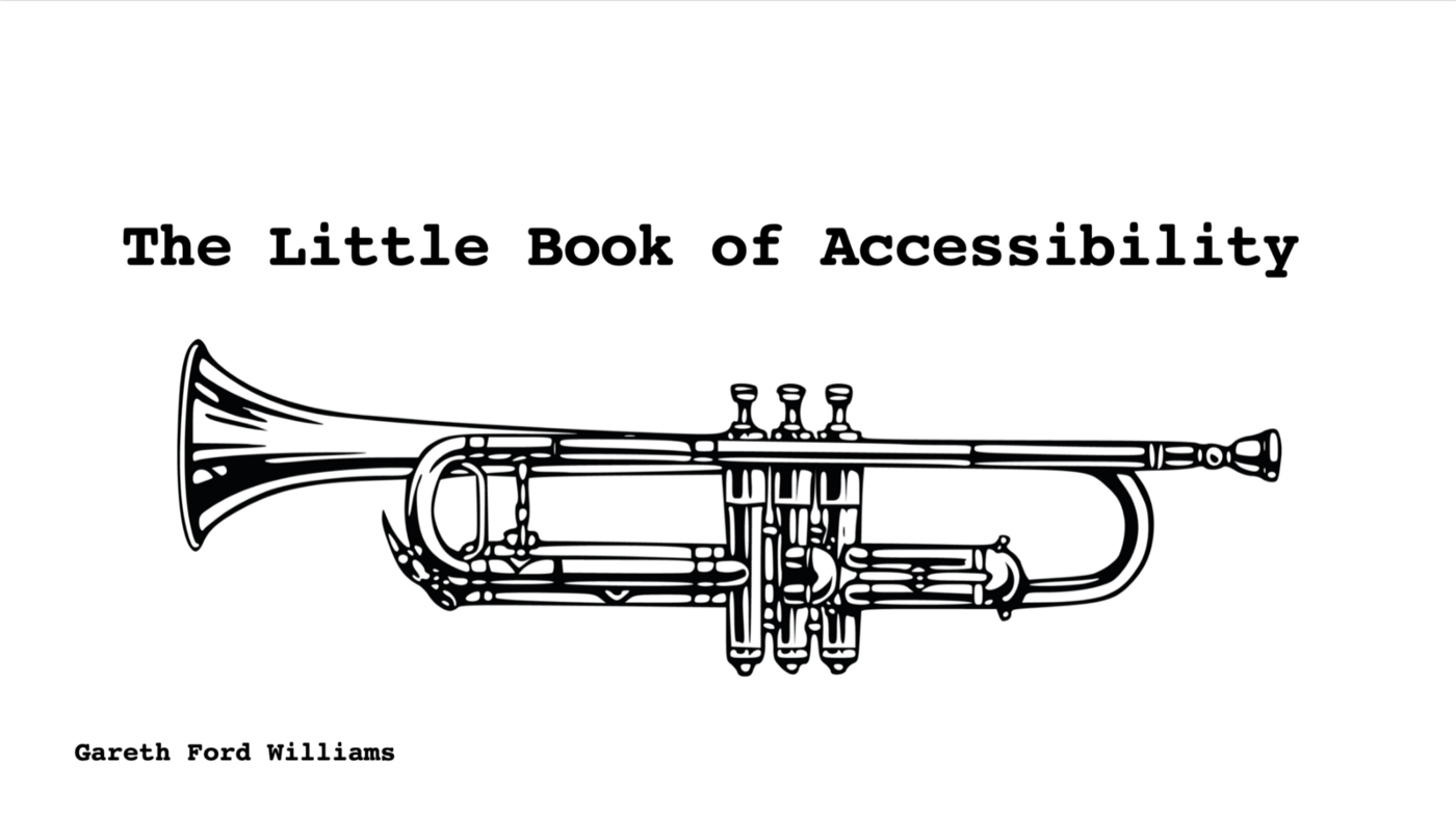 The Little Book of Accessibility by Gareth Ford Williams.