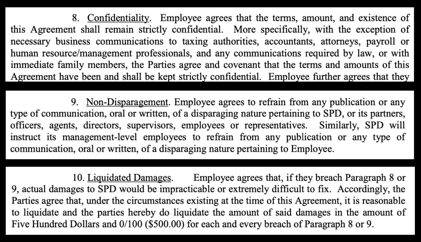 Confidentiality, non-disparagement, and liquidated damages clauses in the SPD severance agreement.
