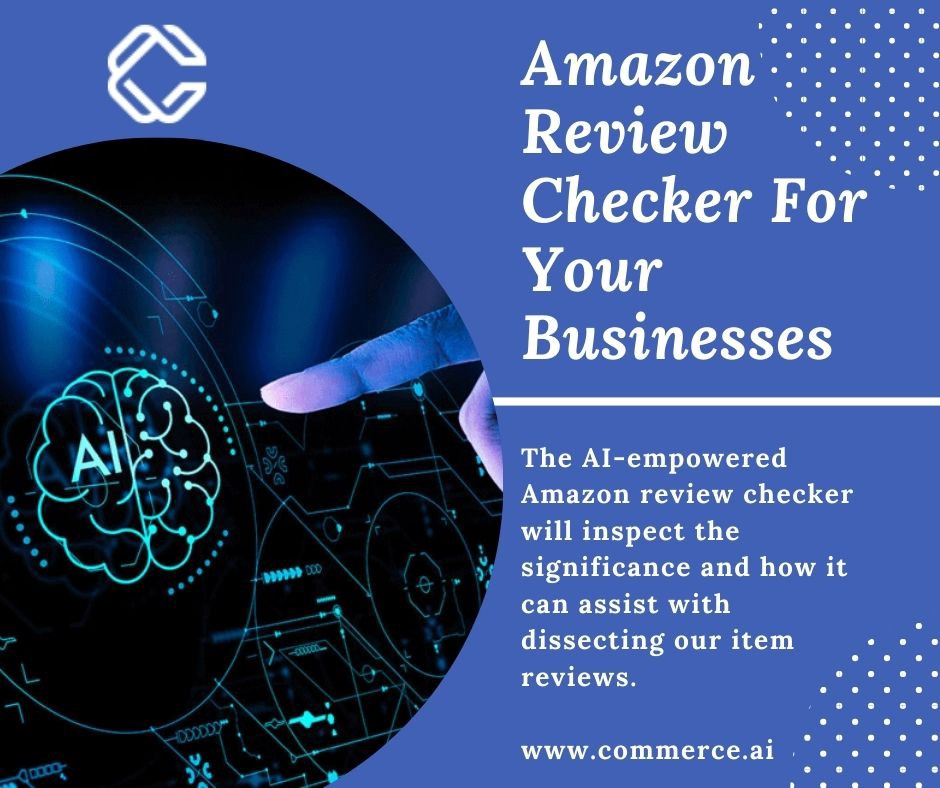 Amazon Review Checker For Your Businesses   Commerce.AI