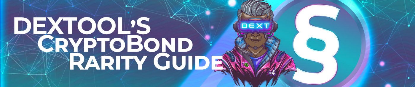 Dextools CryptoBond Rarity Guide