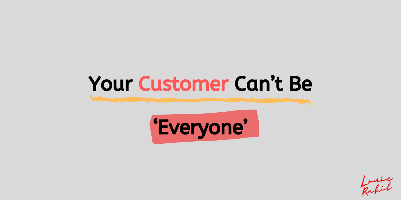 Text that says, Your Customer Can't Be 'Everyone'