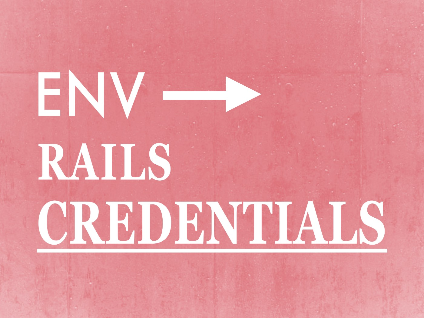 "White on pink text reads, ""env to rails credentials"""