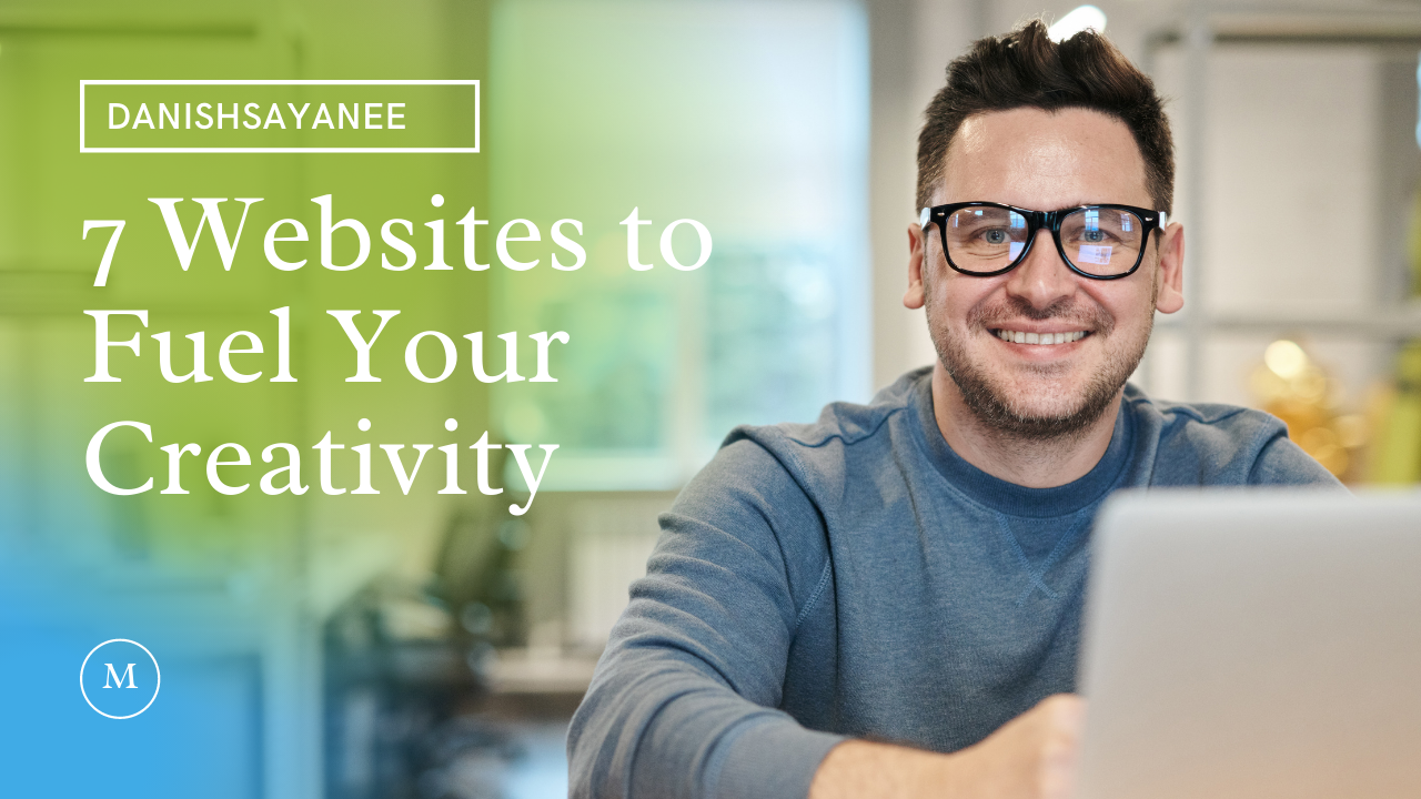 7 Websites to Fuel Your Creativity