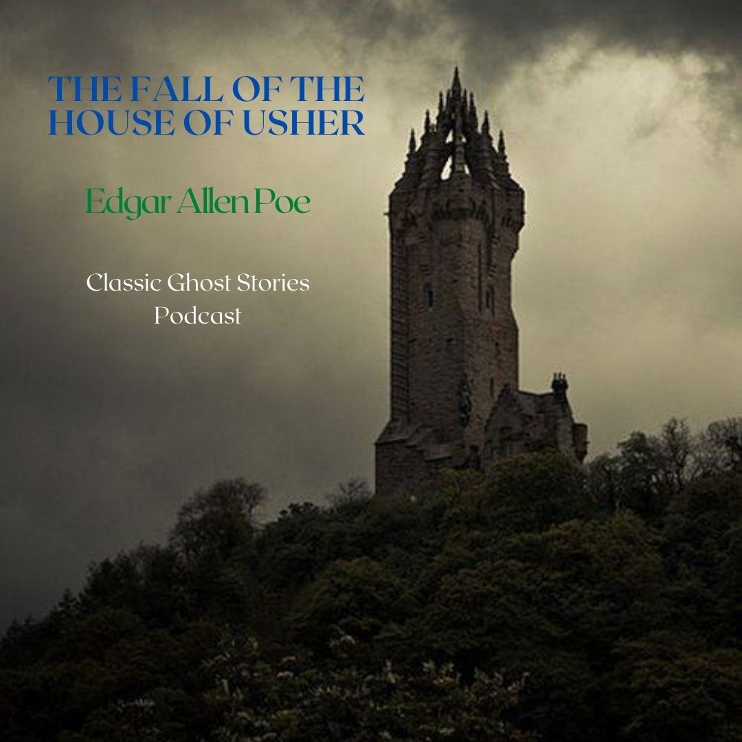 The Fall Of The House of Usher by Edgar Allen Poe
