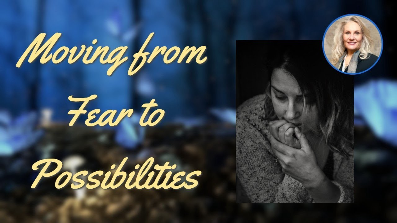 Moving from fear to possibilities by Shelley Carney