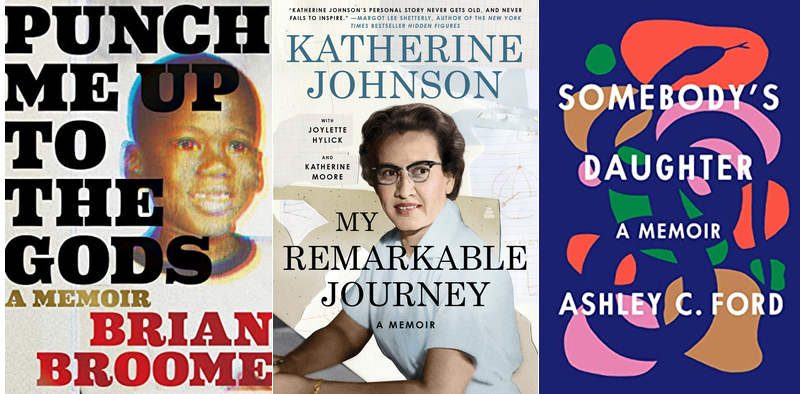Book covers of Punch Me Up to the Gods by Brian Broome, My Remarkable Journey by Katherine Johnson, and Somebody's Daughter by Ashley Ford