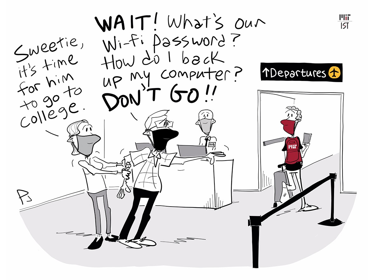 """Cartoon of an MIT student boarding a plane. His father is reaching for him while being restrained by his mother. She says """"Sweetie, it's time for him to go to college"""" and the father says """"Wait! What's our WiFi password? How do I back up my computer? Don't go!"""""""