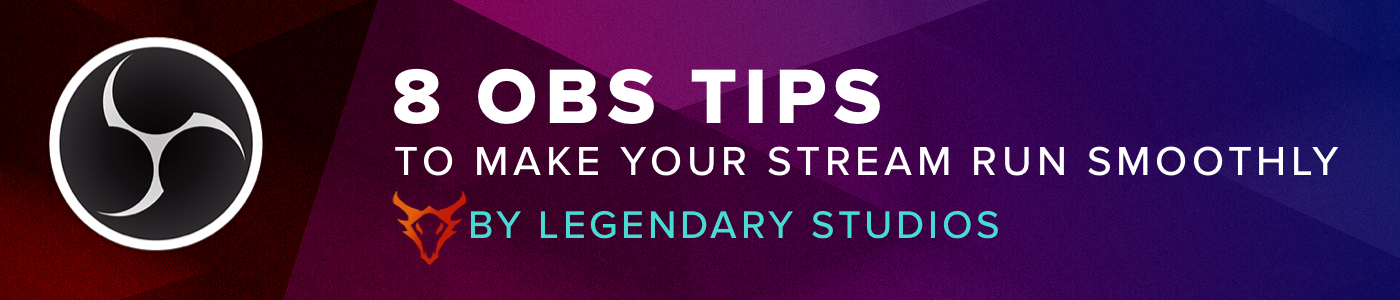 8 OBS tips to make your stream run smoothly - StreamElements