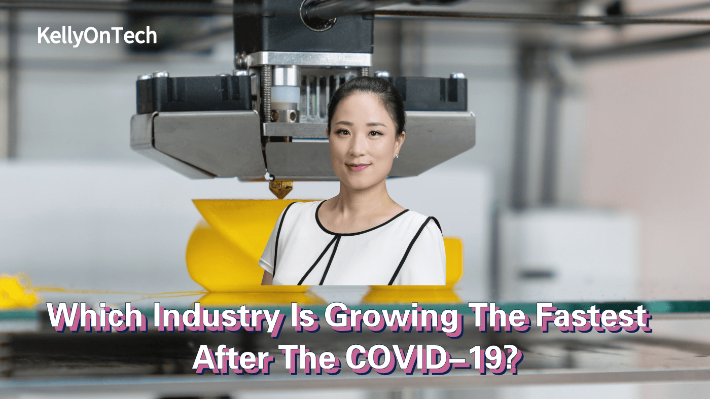 KellyOnTech—Which industry is growing the fastest after the COVID-19 pandemic?