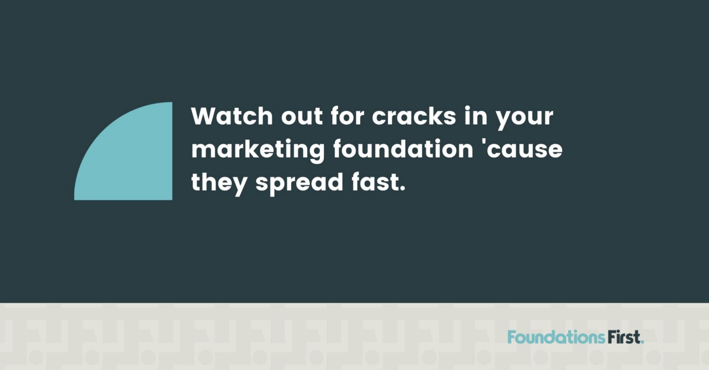 Signs you have cracks in your marketing foundations
