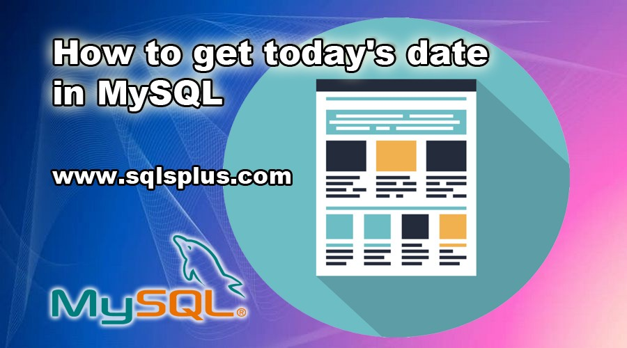 How to get today's date in MySQL