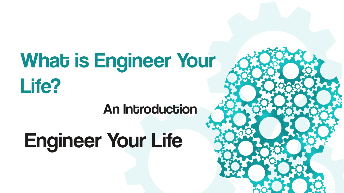Title image for What is Engineer Your Life