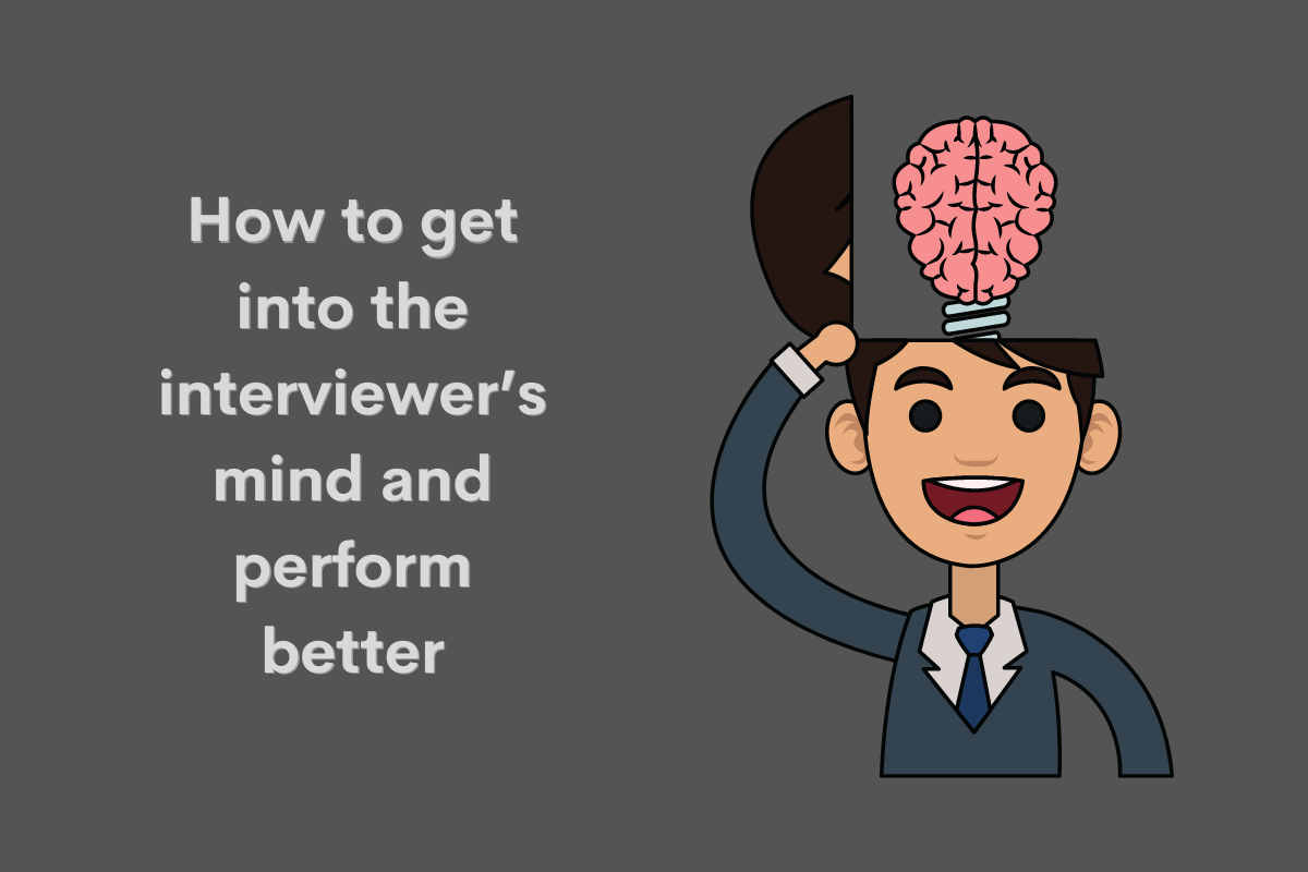 How to get into the interviewer's mind