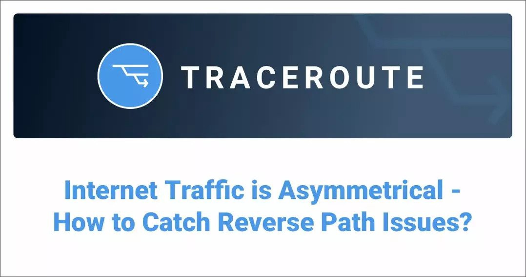 Obkio Internet Traffic is Asymmetrical—How to Catch Reverse Path Issues?