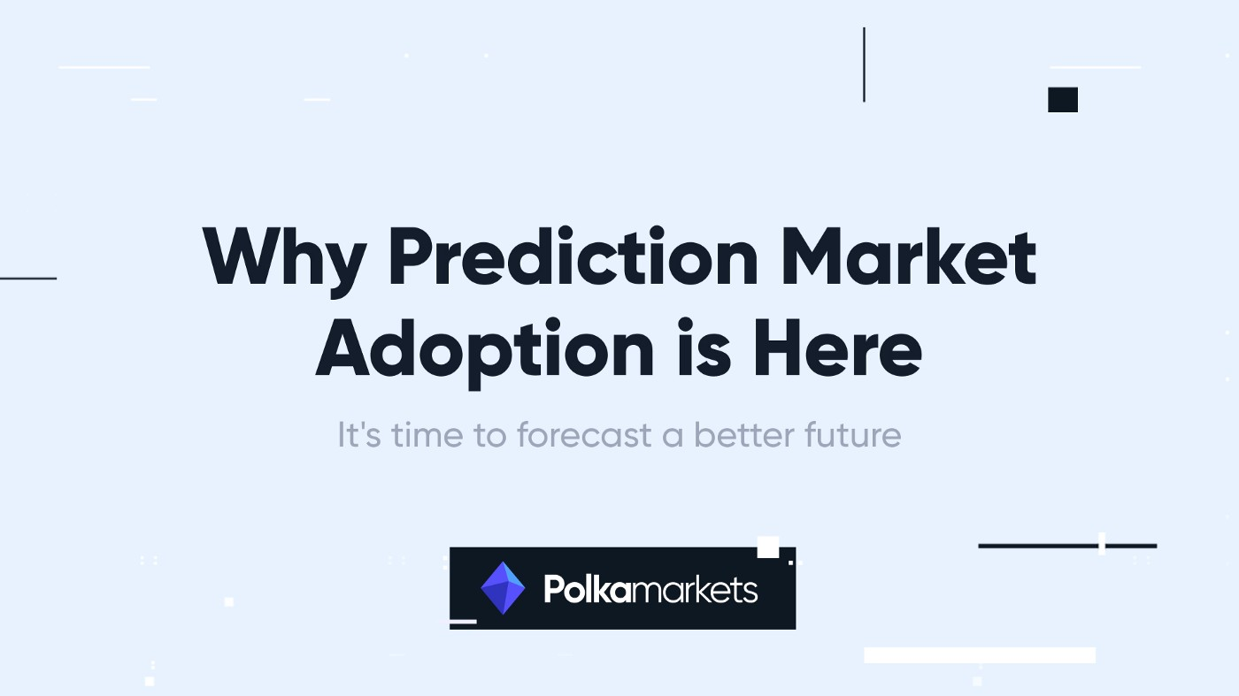 Why Prediction Market Adoption is Here. It's time to forecast a better future