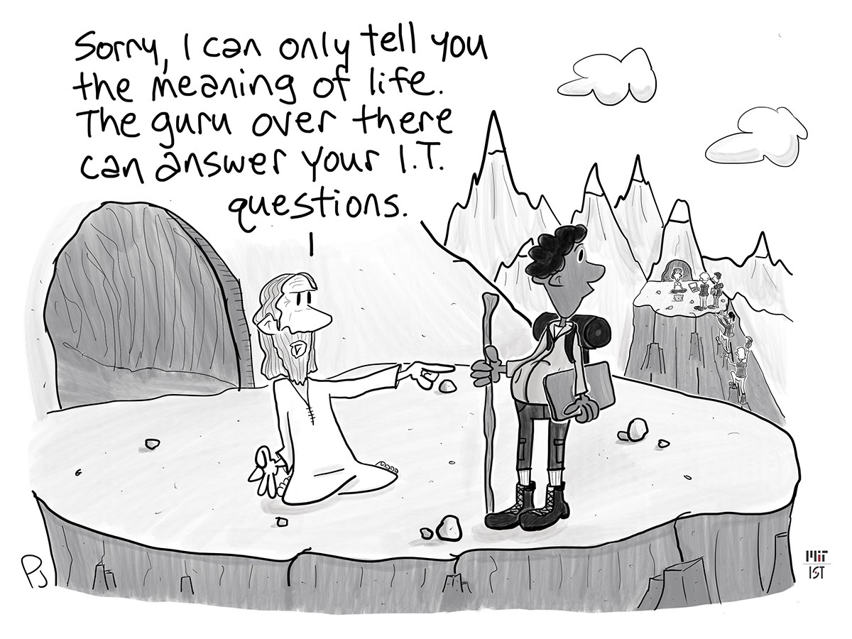 """Cartoon of a man in climbing gear with a laptop standing on a ledge among mountains looking at an old man with a long beard who is sitting on the ground and pointing to the right. The old man says """"Sorry, I can only tell you the meaning of life. The guru over there can answer your I-T questions."""""""