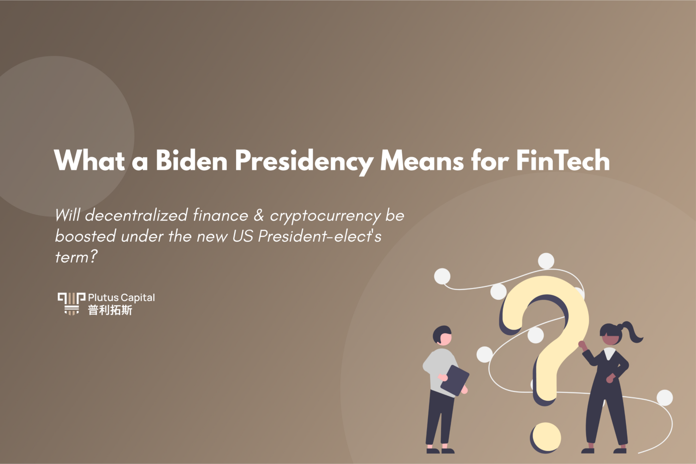 What a Biden Presidency Means for FinTech | Plutus Capital