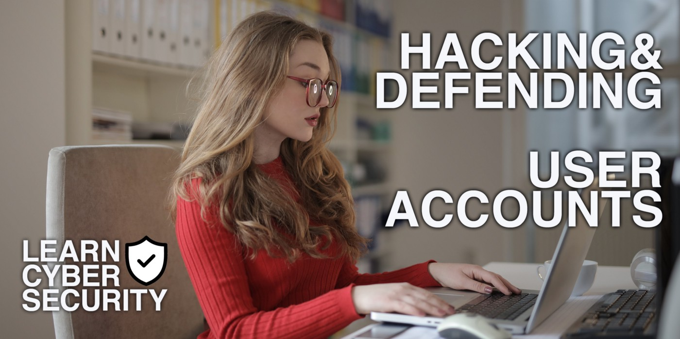 Hacking and defending user accounts