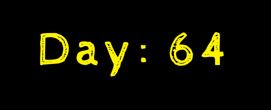 Day 64 in yellow