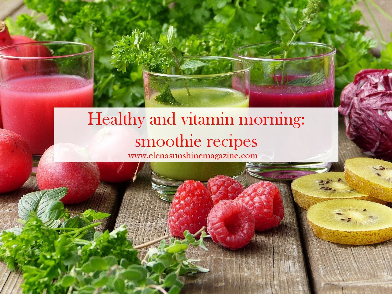 Healthy and vitamin morning: smoothie recipes
