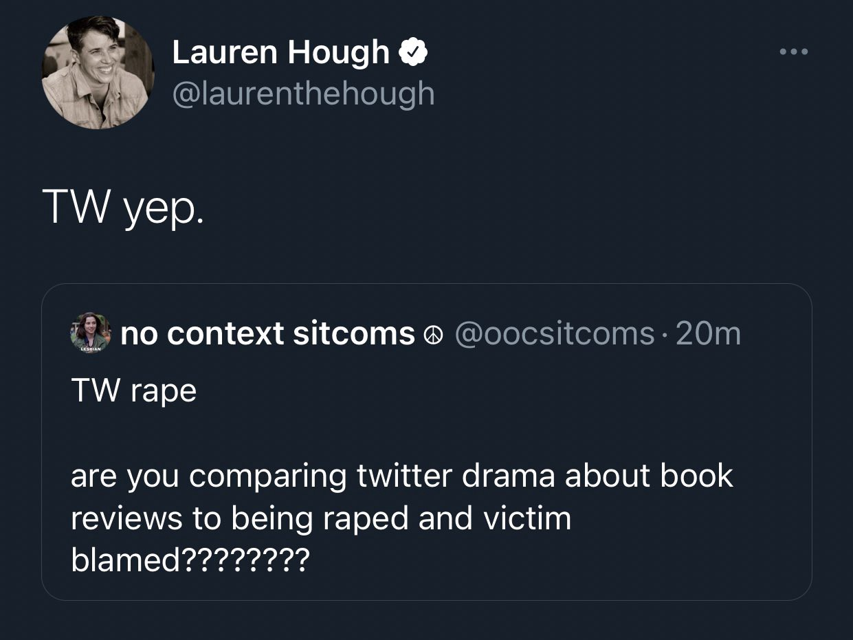 """Screenshot of a tweet by Lauren Hough that reads: """"TW yep"""" in response to another tweet that reads """"are you comparing twitter drama about book reviews to being raped and victim blamed?"""""""