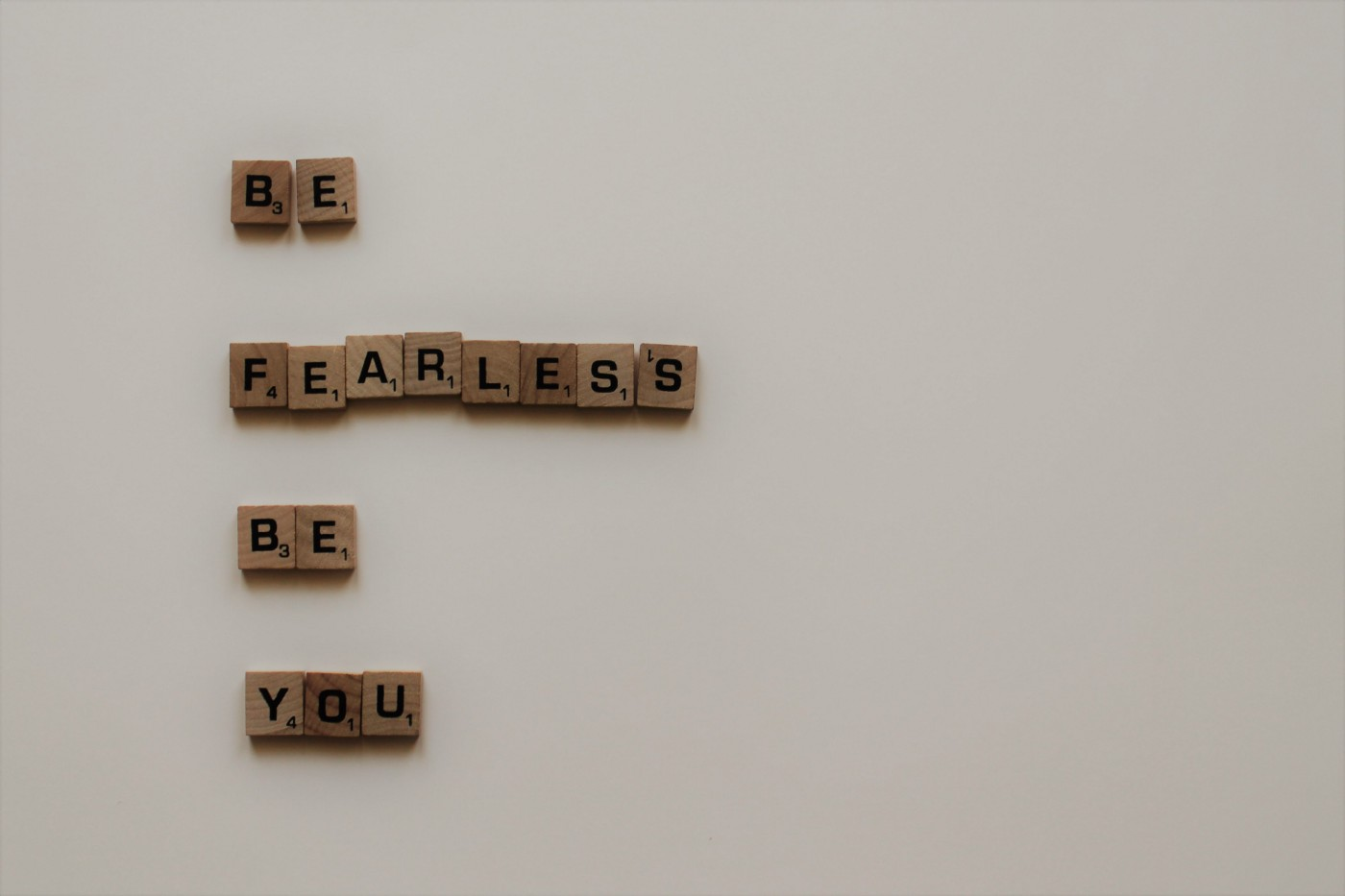 Be fearless, be you. Everyone else is taken.