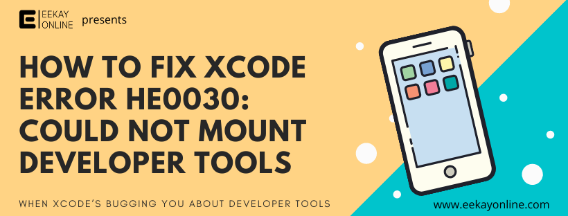How to fix Xcode error HE0030: Could not mount developer tools