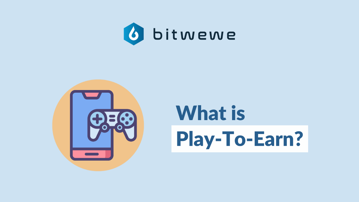 What is Play-To-Earn?
