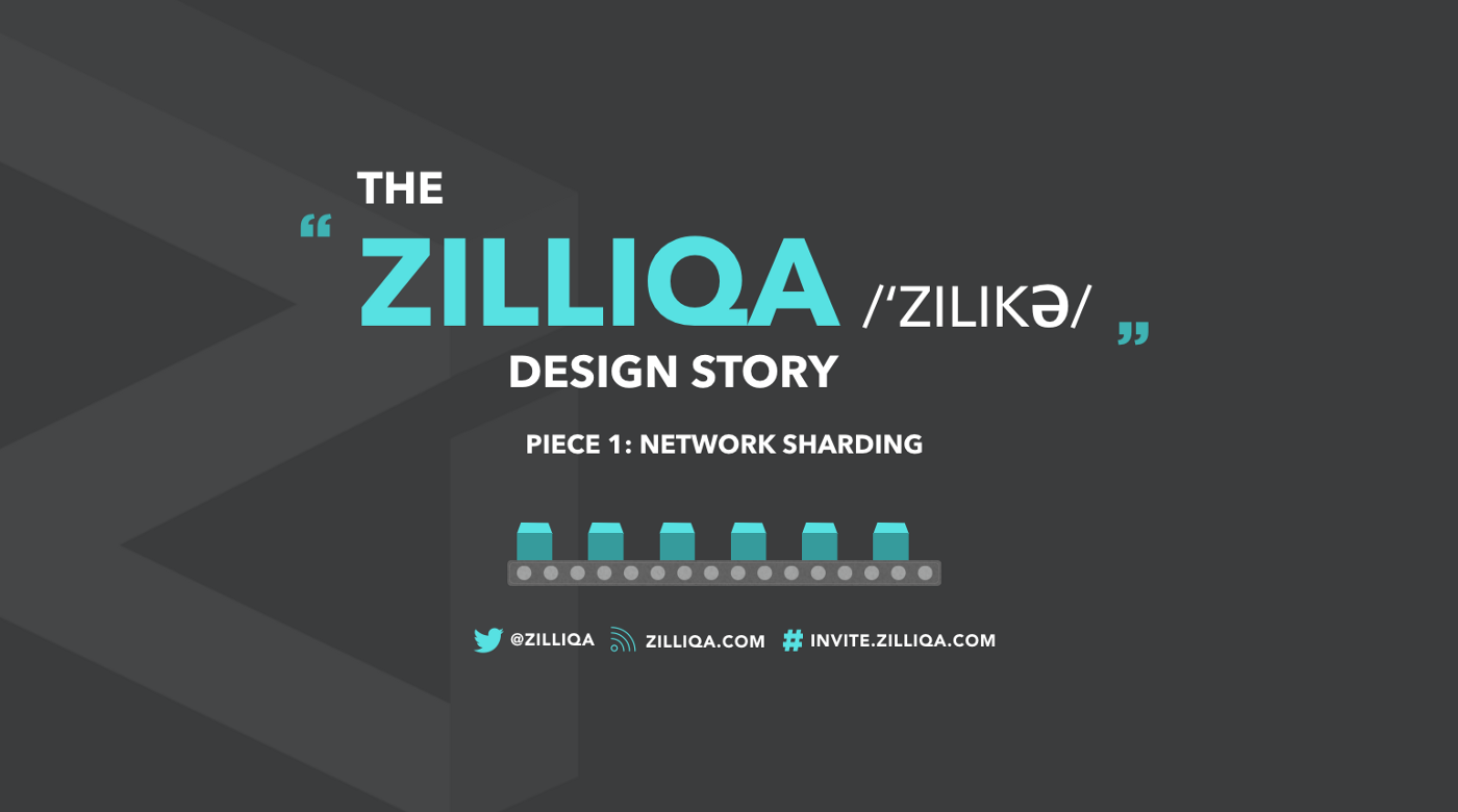 The Zilliqa Design Story Piece by Piece: Part 1 (Network Sharding)