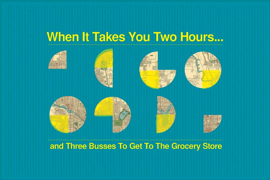 Event cover image: When it takes you two hours and three busses to get to the grocery store