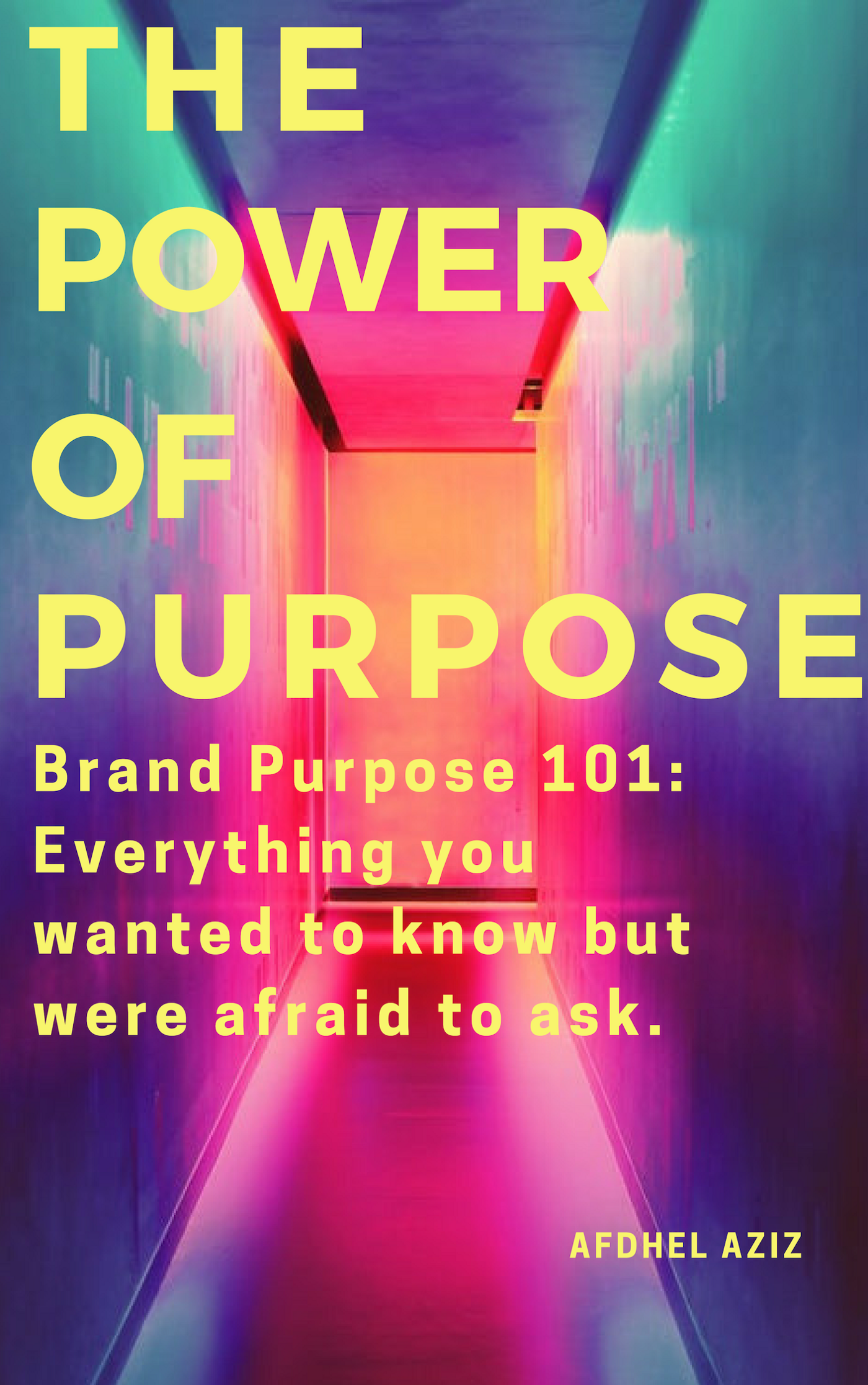 Brand Purpose 101: Everything you wanted to know but were afraid to ask