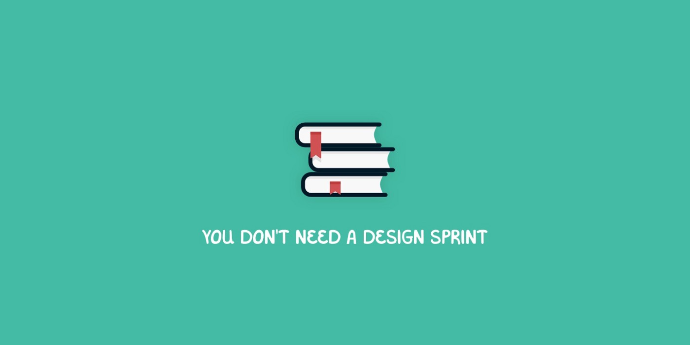 You don't need a design sprint. Header image.